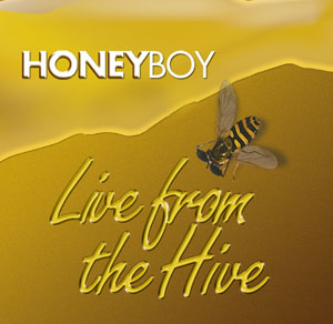 Live From The Hive by Honeyboy